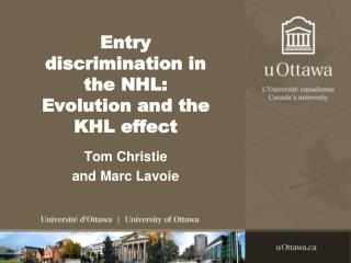Entry discrimination in the NHL: Evolution and the KHL effect