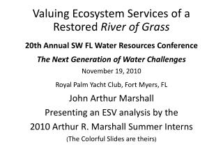 Valuing Ecosystem Services of a Restored  River of Grass