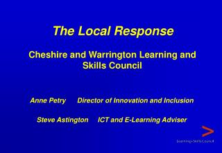 The Local Response Cheshire and Warrington Learning and Skills Council