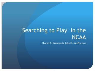 Searching to Play  in the NCAA