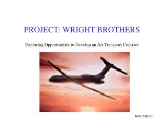 PROJECT: WRIGHT BROTHERS