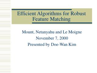 Efficient Algorithms for Robust Feature Matching