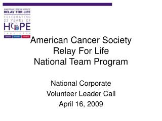 American Cancer Society  Relay For Life  National Team Program