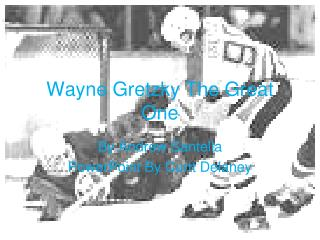 Wayne Gretzky The Great One