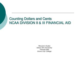 Counting Dollars and Cents NCAA DIVISION II  & III FINANCIAL  AID
