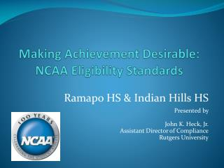 Making Achievement Desirable:  NCAA Eligibility Standards