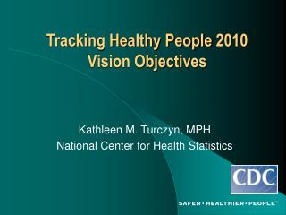 Tracking Healthy People 2010 Vision Objectives