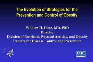 The Evolution of Strategies for the Prevention and Control of Obesity