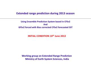 Extended range prediction during 2013 season Using Ensemble Prediction System based in CFSv2 And