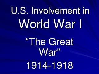 U.S. Involvement in  World War I