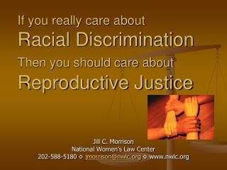 If you really care about  Racial Discrimination Then you should care about Reproductive Justice