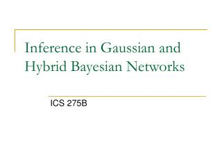 Inference in Gaussian and Hybrid Bayesian Networks