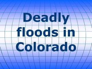 Deadly floods in Colorado