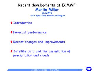 Recent developments at ECMWF Martin Miller (ECMWF)   with input from several colleagues