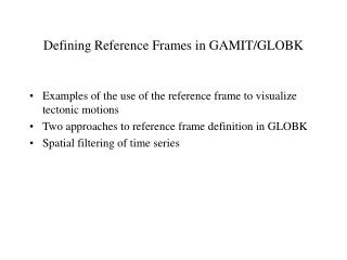 Defining Reference Frames in GAMIT/GLOBK