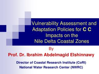 Vulnerability Assessment and Adaptation Policies for  C C  Impacts on the Nile Delta Coastal Zones