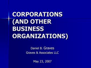 CORPORATIONS (AND OTHER BUSINESS ORGANIZATIONS)