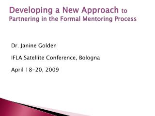 Developing a New Approach  to Partnering in the Formal Mentoring Process