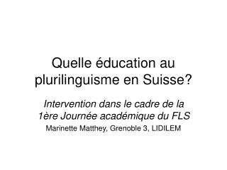 Quelle  ducation au plurilinguisme en Suisse