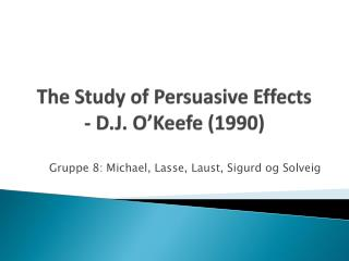 The  Study  of  Persuasive Effects - D.J.  O'Keefe  (1990)