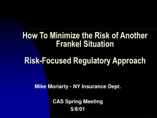 How To Minimize the Risk of Another Frankel Situation  Risk-Focused Regulatory Approach