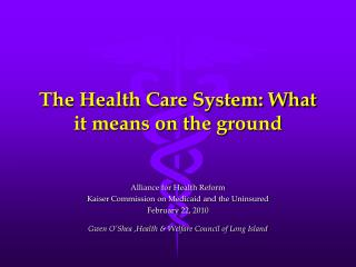The Health Care System: What it means on the ground