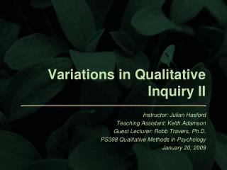 Variations in Qualitative Inquiry II