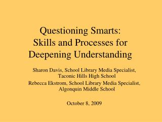 Questioning Smarts: Skills and Processes for  Deepening Understanding