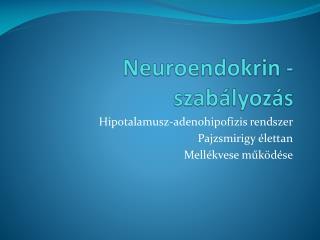 N euroendokrin -szabályozás