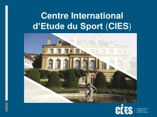 Centre International d'Etude du Sport  ( CIES )