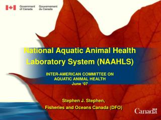 National Aquatic Animal Health Laboratory System (NAAHLS) INTER-AMERICAN COMMITTEE ON  AQUATIC ANIMAL HEALTH June '07