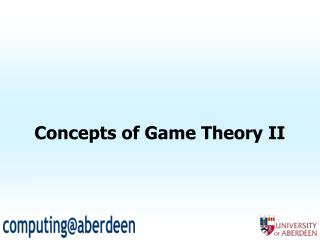 Concepts of Game Theory II