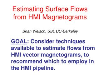 Estimating Surface Flows from HMI Magnetograms