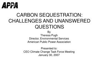 CARBON SEQUESTRATION: CHALLENGES AND UNANSWERED QUESTIONS