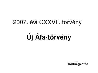 2007. évi CXXVII. törvény