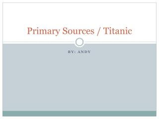 Primary Sources / Titanic