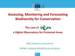 Assessing, Monitoring and Forecasting Biodiversity for Conservation The case of                 ,