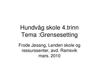 Hundvåg skole 4.trinn Tema :Grensesetting