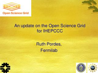 An update on the Open Science Grid  for IHEPCCC