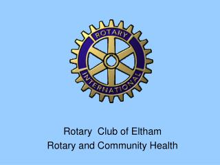Rotary  Club of Eltham Rotary and Community Health