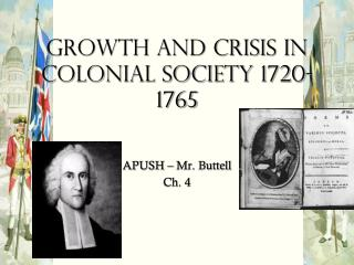 Growth and Crisis in Colonial Society 1720-1765