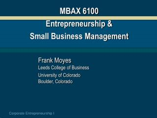 MBAX 6100 Entrepreneurship &  Small Business Management