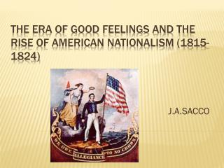 The Era of Good Feelings and the Rise of American Nationalism (1815-1824)