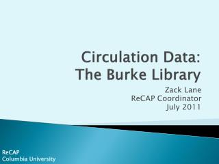 Circulation Data:  The Burke Library