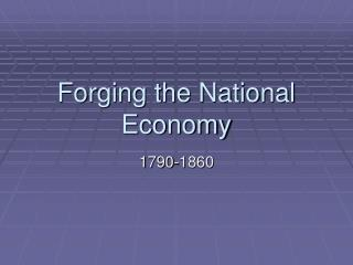 Forging the National Economy