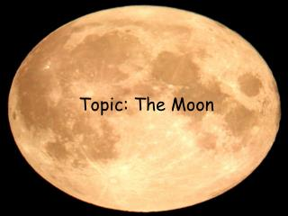 Topic: The Moon