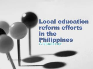 Local education reform efforts in the Philippines