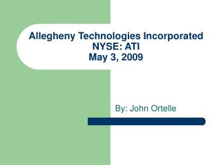 Allegheny Technologies Incorporated  NYSE: ATI May 3, 2009