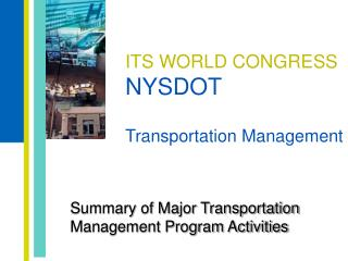 ITS WORLD CONGRESS NYSDOT Transportation Management
