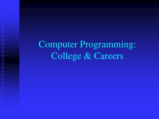 Computer Programming: College & Careers